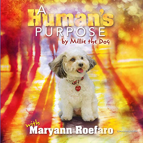 A Human's Purpose by Millie the Dog Audiobook By Maryann Roefaro cover art