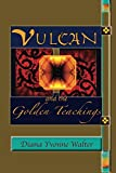 Vulcan and the Golden Teachings (English Edition)