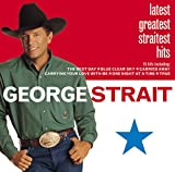 Latest Greatest Straitest Hits von George Strait