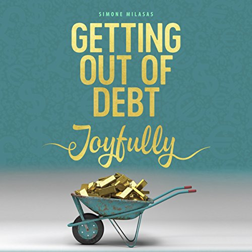 Getting Out of Debt Joyfully audiobook cover art