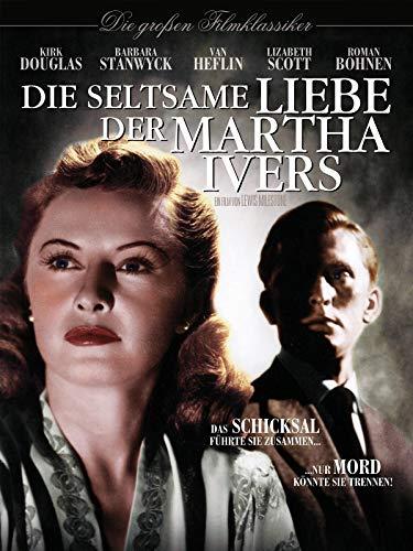Die seltsame Liebe der Martha Ivers