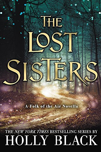 Amazon.com: The Lost Sisters (The Folk of the Air) eBook: Black, Holly:  Kindle Store