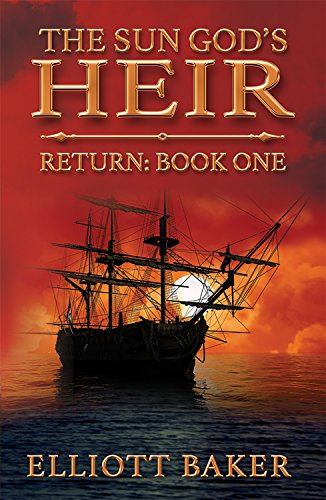 Book: The Sun God's Heir - Return (Book One) by Elliott Baker