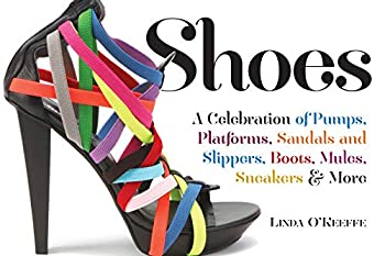 Shoes  A Celebration of Pumps Sandals Slippers & More