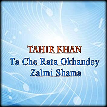 Ta Che Rata Okhandey Zalmi Shama - Single