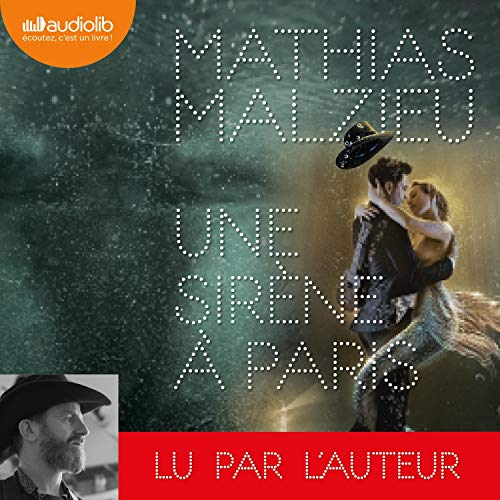 Une sirène à Paris                   By:                                                                                                                                 Mathias Malzieu                               Narrated by:                                                                                                                                 Mathias Malzieu                      Length: 4 hrs and 34 mins     Not rated yet     Overall 0.0