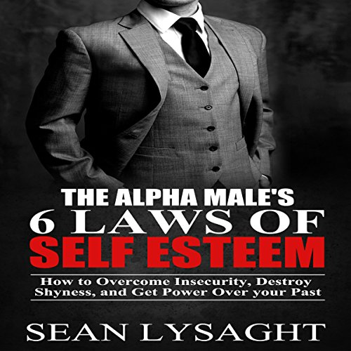 The Alpha Male's 6 Laws of Self Esteem Titelbild