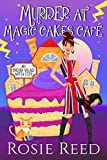 Murder At Magic Cakes Cafe: A fun paranormal cozy with a dash of romance (English Village Witch Cozy Book 1)