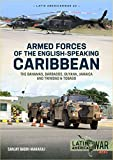 Armed Forces of the English-speaking Caribbean: The Bahamas, Barbados, Guyana, Jamaica and Trinidad & Tobago (Latin America@War)