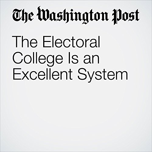 The Electoral College Is an Excellent System audiobook cover art
