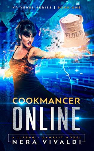 Cookmancer Online: A LitRPG / GameLit Novel (VR Verse Book 1) (English Edition)