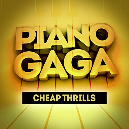Cheap Thrills (Piano Version) [Original Performed by Sia]