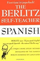 The Berlitz Self-Teacher - Spanish: A Unique Home-Study Method Developed by the Famous Berlitz Schools of Language by Berlitz Editors(1987-03-06)