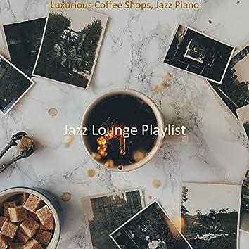 Luxurious Coffee Shops, Jazz Piano