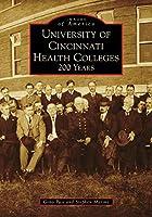 University of Cincinnati Health Colleges: 200 Years (Images of America)