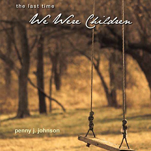 The Last Time We Were Children audiobook cover art