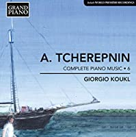 Tcherepnin: Piano Music Vol 6