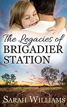 The Legacies of Brigadier Station (Brigadier Station Series Book 3) by [Sarah Williams, Serenade Publishing]
