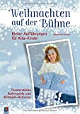 Weihnachten auf der Bühne – Kleine Aufführungen für Kita-Kinder: Theaterstücke, Rollenspiele und Mitmach-Aktionen