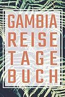 Gambia Reisetagebuch: Urlaubs-Tagebuch zum Selberschreiben - Mit Packliste, Hotelbewertung fuer den Urlaub - Reiseplan fuer Gambia - Als Geschenk zum Abschied fuer Urlauber