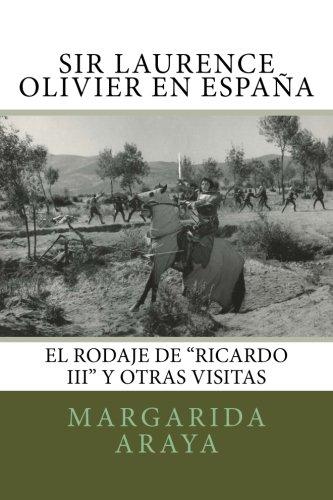 Sir Laurence Olivier en España: El rodaje de Ricardo III y otras visitas