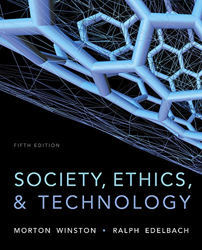 Compare Textbook Prices for Society, Ethics, and Technology 5 Edition ISBN 9781133943556 by Winston, Morton,Edelbach, Ralph