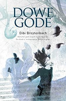 Dowe gode (Afrikaans Edition) by [Dibi Breytenbach]