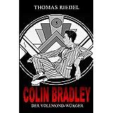 Der Vollmond-Würger (Colin Bradley 5) (German Edition)