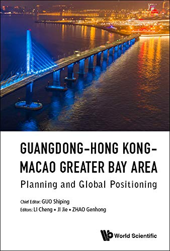 Guangdong-hong Kong-macao Greater Bay Area: Planning And Global Positioning (English Edition)