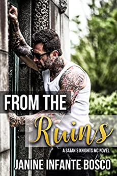 From The Ruins (Satan's Knights Transition Of Power Book 1) by [Janine Infante Bosco]