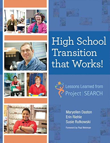 [High School Transition That Works: Lessons Learned from Project SEARCH] (By: Maryellen Daston) [published: July, 2012]