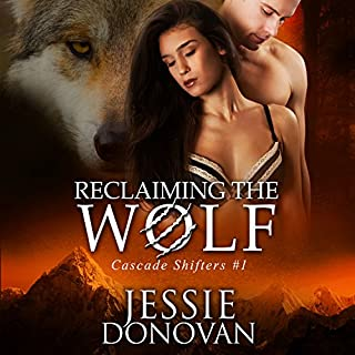 Reclaiming the Wolf     Cascade Shifters, Book 1              By:                                                                                                                                 Jessie Donovan                               Narrated by:                                                                                                                                 Steve Marvel                      Length: 6 hrs and 12 mins     1 rating     Overall 5.0