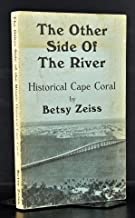 The other side of the river: Historical Cape Coral