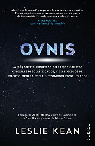 OVNIS: La más amplia recopilación de documentos oficiales desclasificados, y testimonios de pilotos, generales y funcionarios involucrados (Indicios no ficción)