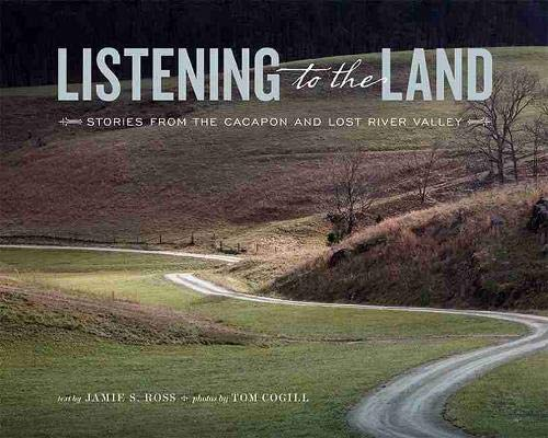 Ross, J: Listening to the Land: Stories from the Cacapon and Lost River Valley