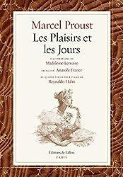 Les Plaisirs et les Jours: Fac-similé de l\'édition originale, illustrations de Madeleine Lemaire, partitions de Reynaldo Hahn
