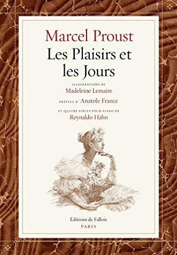Les Plaisirs et les Jours: Fac-similé de l'édition originale, illustrations de Madeleine Lemaire, partitions de Reynaldo Hahn