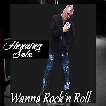 Wanna Rock'n Roll