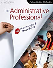 The Administrative Professional: Technology & Procedures (Advanced Office Systems & Procedures)