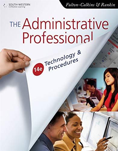The Administrative Professional: Technology & Procedures...