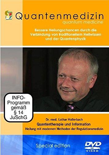 Quantenmedizin - Dr. med. Lothar Hollerbach - Heilung mit modernen Methoden der Regulationsmedizin - Quantentherapie und Information - Für Ärzte, Therapeuten und interessierte Laien