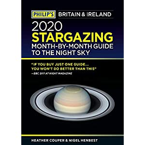 Philip's 2020 Stargazing Month-by-Month Guide to the Night Sky Britain & Ireland (Philip's Stargazing)
