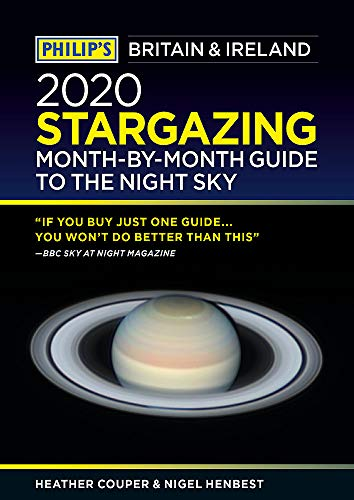 Philip's 2020 Stargazing Month-by-Month Guide to the Night Sky Britain & Ireland (Philip's Road Atlases)