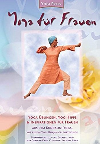 Yoga für Frauen: Kundalini Yoga wie es von Yogi Bhajan gelehrt wurde, aufgezeichnet von Har Darshan Kaur (Yogi Press Pocket-Reihe)