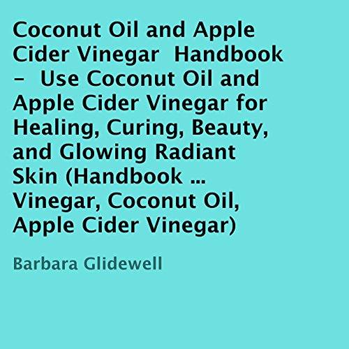 Coconut Oil and Apple Cider Vinegar Handbook cover art