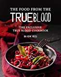 The Food from the True Blood: The Exclusive True Blood Cookbook (English Edition)