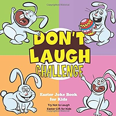 Don't Laugh Challenge: Easter Joke Book for Kids; Try Not to Laugh Easter Gift for Kids (Easter Joke Books)