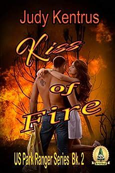 Kiss of Fire (US Park Ranger, Book 2) by [Judy Kentrus, Joyce Lamb]