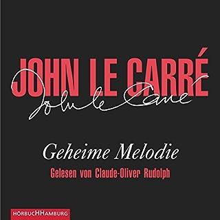 Geheime Melodie                   Autor:                                                                                                                                 John le Carré                               Sprecher:                                                                                                                                 Claude-Oliver Rudolph                      Spieldauer: 12 Std. und 23 Min.     11 Bewertungen     Gesamt 3,5