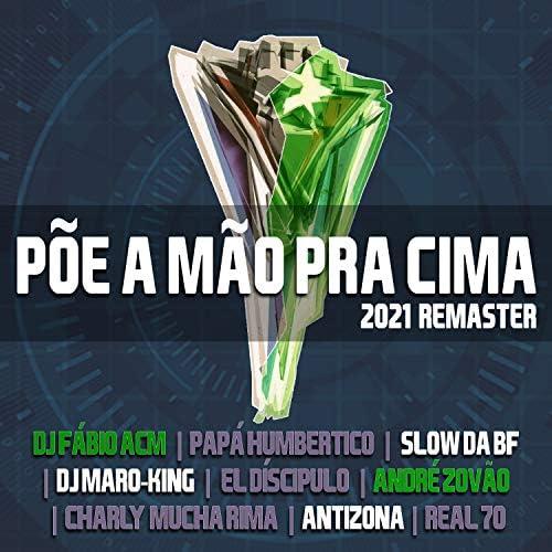 DJ Fábio ACM, Slow da BF, Papá Humbertico, El Discípulo, Charly Mucha Rima, André Zovão, Dj Maro-king Pro, Antizona, Real 70 & Mano Armada